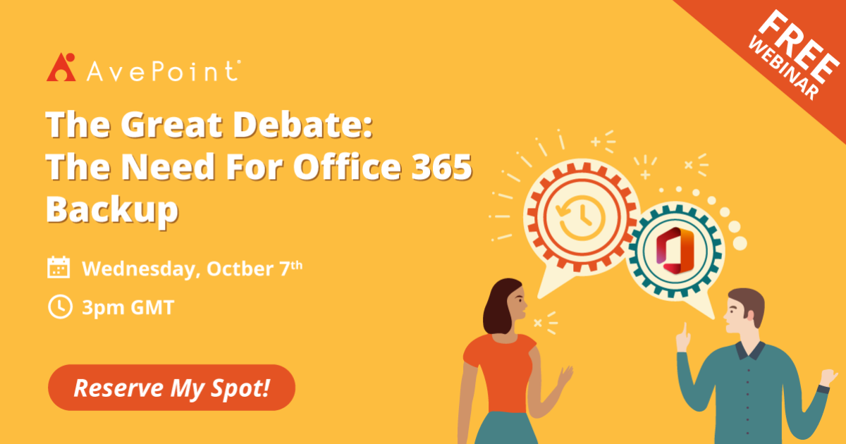 The Great Debate: The Need For Office 365 Backup | AvePoint