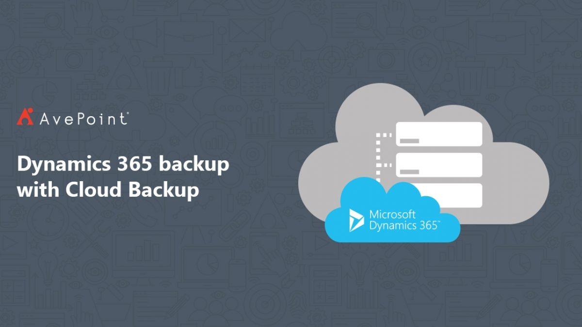 Dynamics 365 Backup   AvePoint